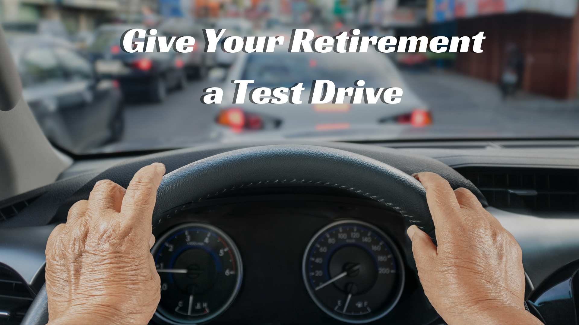 Take Retirement for a Test Drive