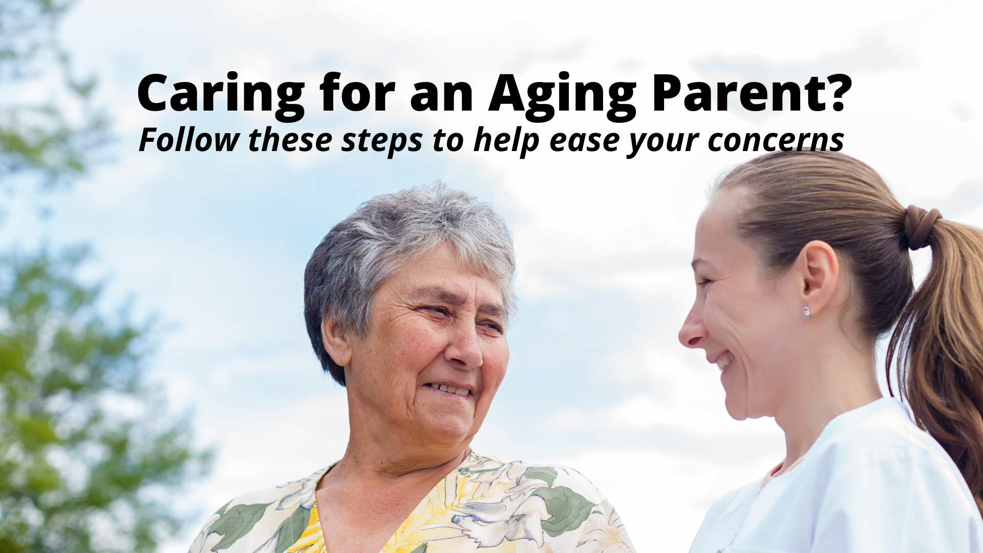 5 Next Steps When You Are Concerned About an Aging Parent
