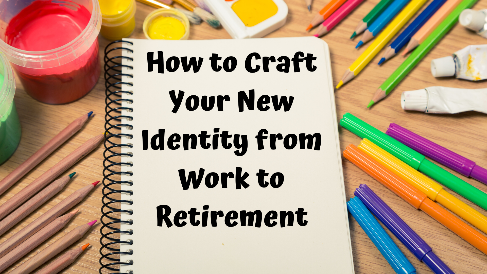 Transitioning from a Work Identity to a Retirement Identity