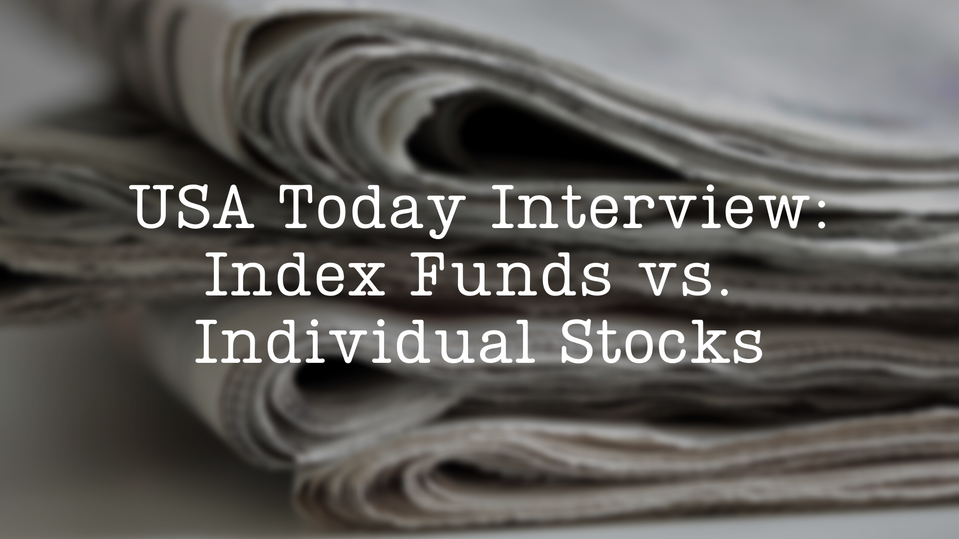USA Today Interview: What does the Coronavirus market collapse teach us about different investing strategies?