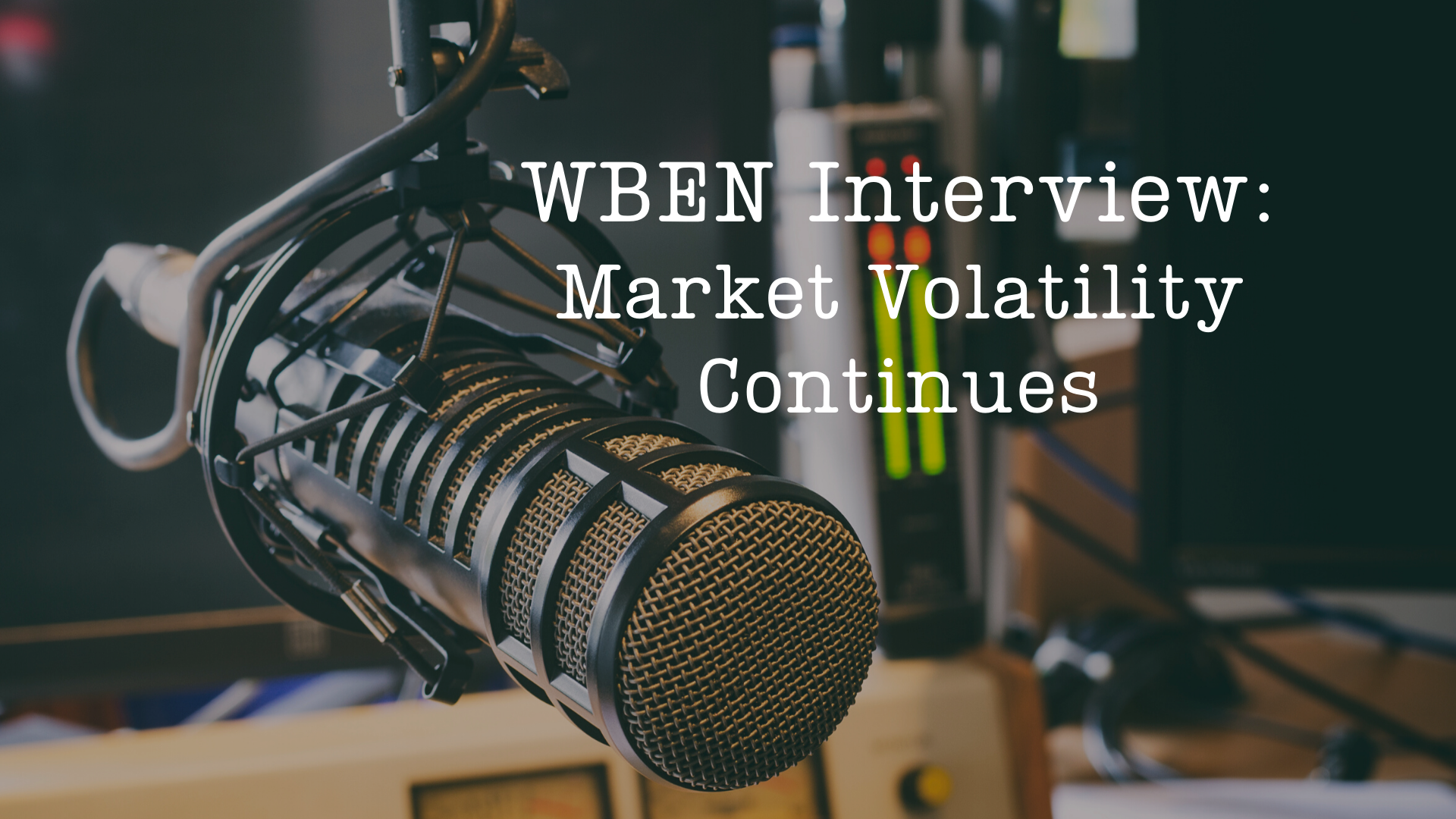 WBEN Interview: Market Volatility Continues