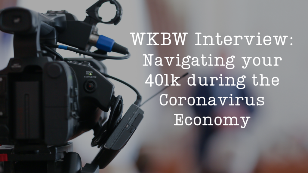 4608WKBW Interview: Navigating your 401k during the Coronavirus Economy
